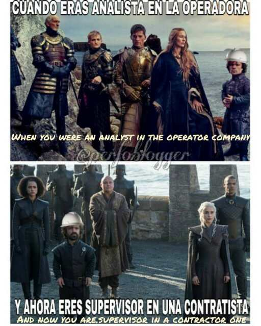 GAME OF RIGS When you were an analyst in an big operator company and now you are a supervisor in a contractor one.  #got #gameofthrones #gameofthronesmemes #tyrion #company #winteriscoming #perfomemes #oilfieldmemes #lannister #targaryen #stark  #superacion #motivacion #tvseries #hbo #love #work #supervision #job #empowerment